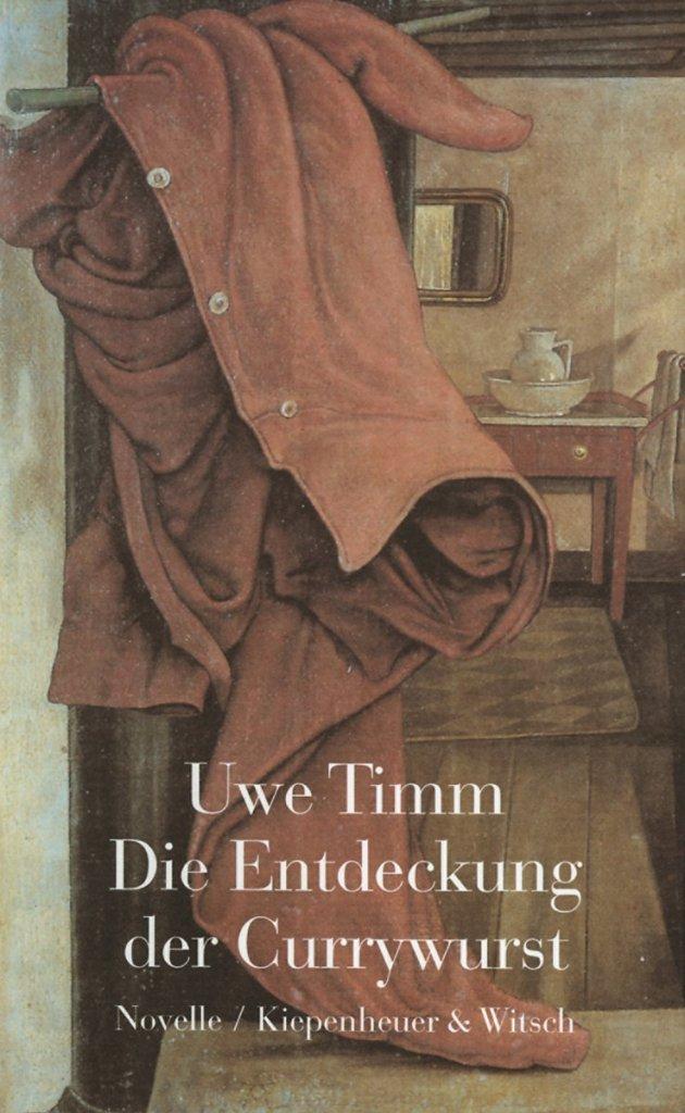 Die Entdeckung der Currywurst von Uwe Timm – ©Kiepenheuer & Witsch Verlag